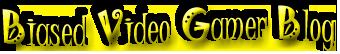 BiasedVideoGamerBlog.png